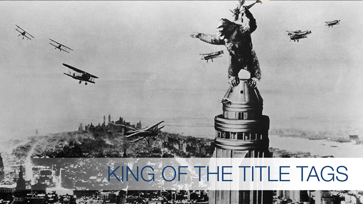 H1 Tag - King of the SEO Title Tags