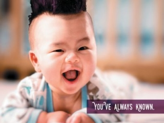 Baby with purple Mohawk. Headline: You've always known.