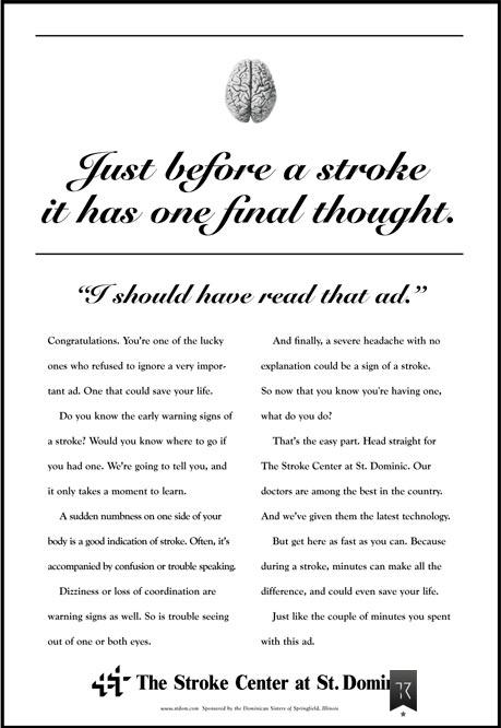 "Brain. Headline: Just before a stroke is has one final thought. ""I should have read that ad."""