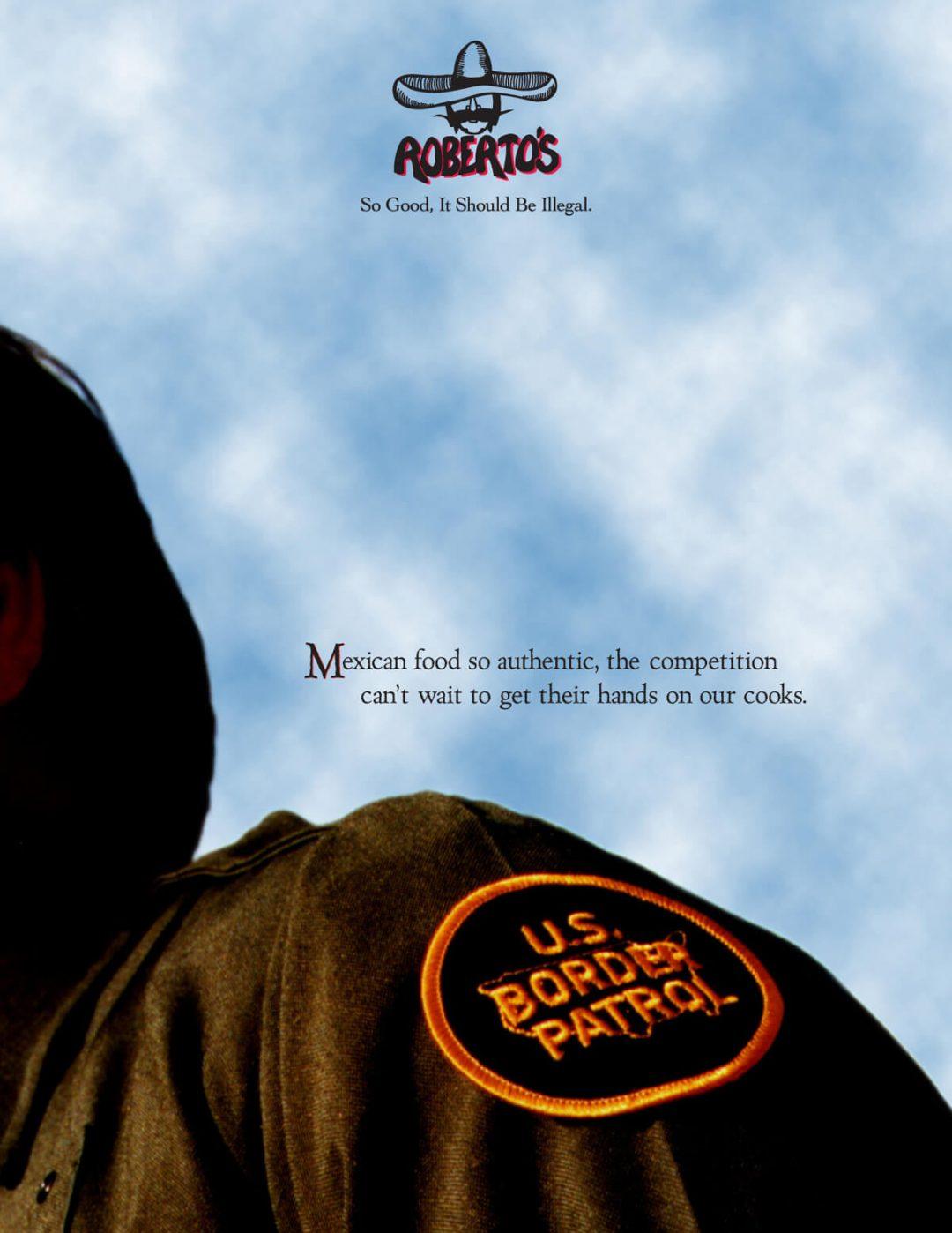 Roberto's Taco Shop Print Ad - Border Patrol