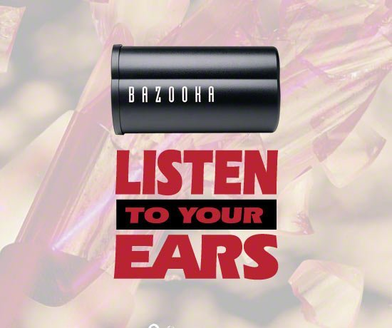 Bazooka Slogan Listen To Your Ears