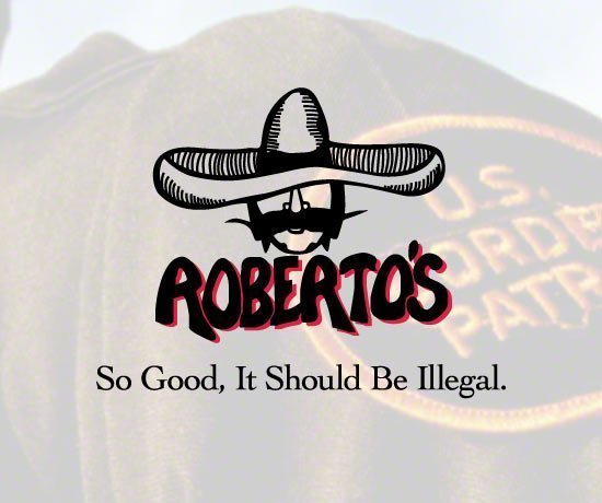 Robertos. So Good, It Should Be Illegal.